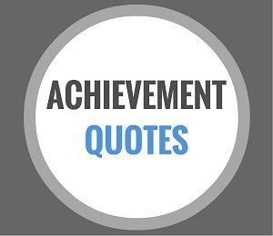 quotes on achievement