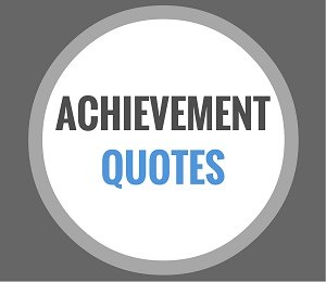 quotes on achievement