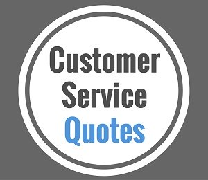 Customer Service Quotes!